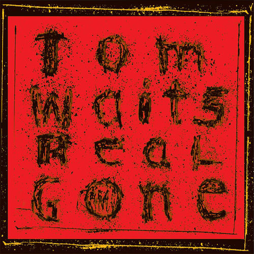 Tom Waits: Real Gone