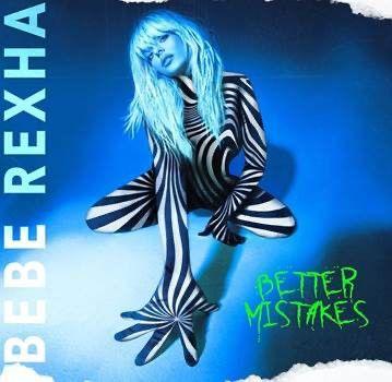 Bebe Rexha: Better Mistakes