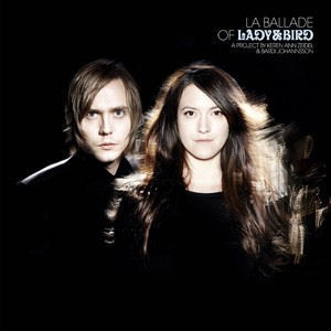 Lady & Bird: La Ballade Of Lady & Bird: A Project By Keren Ann Zeidel & Bardi Johannsson