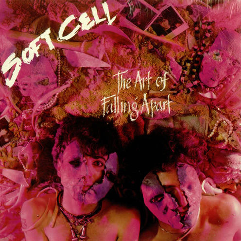 Soft Cell: The Art Of Falling Apart