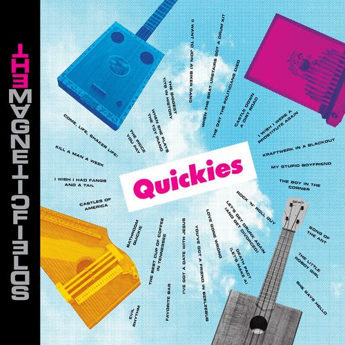 The Magnetic Fields: Quickies