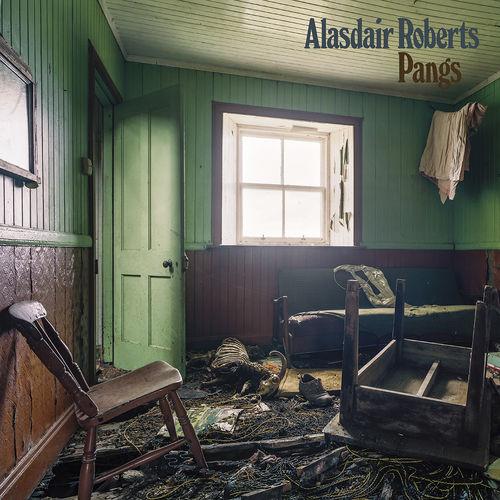 Alasdair Roberts: Pangs