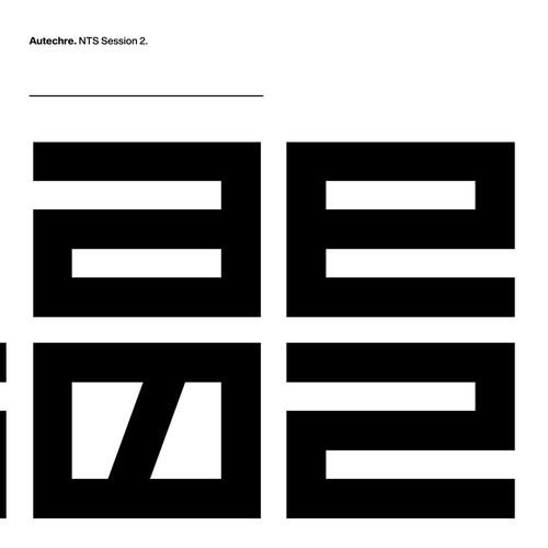 Autechre: NTS Session 2