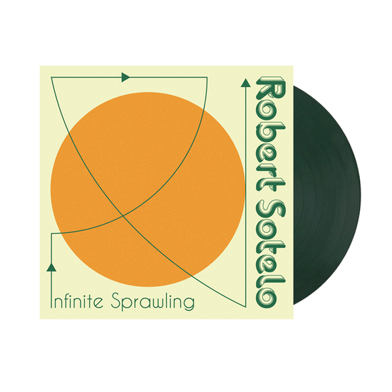 Roberto Sotelo: Infinite Sprawling: Limited Edition Dark Green Vinyl