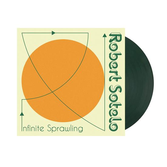 Roberto Sotelo: Infinite Sprawling: Limited Edition Dark Green Vinyl