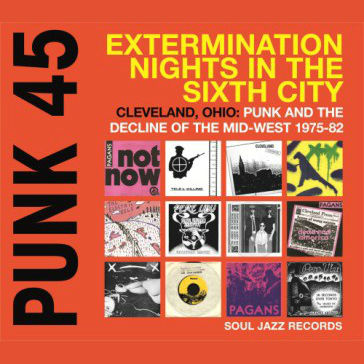Various Artists: Punk 45: Extermination Nights In The Sixth City