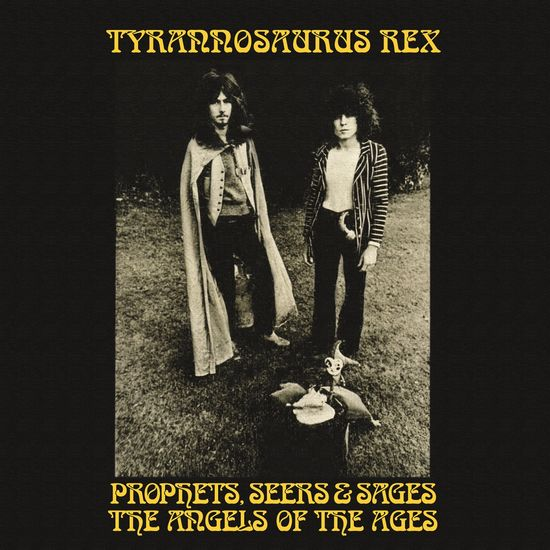 Tyrannosaurus Rex: Prophets, Seers & Sages: Angels Of The Ages