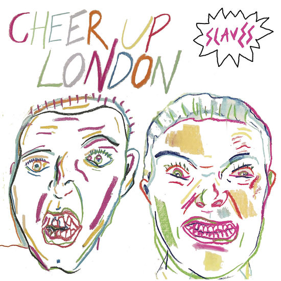 Slaves: Cheer Up London 7