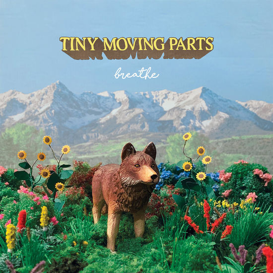 Tiny Moving Parts: breathe