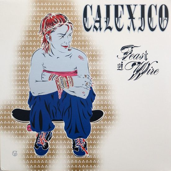 Calexico: Feast of Wire