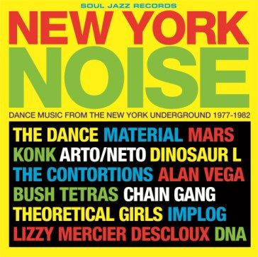 Various Artists: New York Noise: Dance Music From The New York Underground 1977-1982