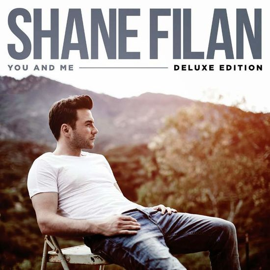 Shane Filan: You and Me (Deluxe 2CD Edition)