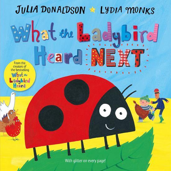 Julia Donaldson: The What the Ladybird Heard Next (Hardback) - Signed