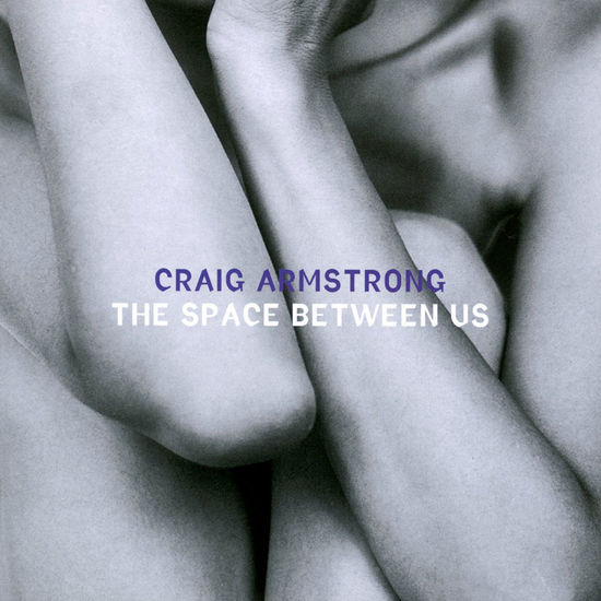 Craig Armstrong: The Space Between Us