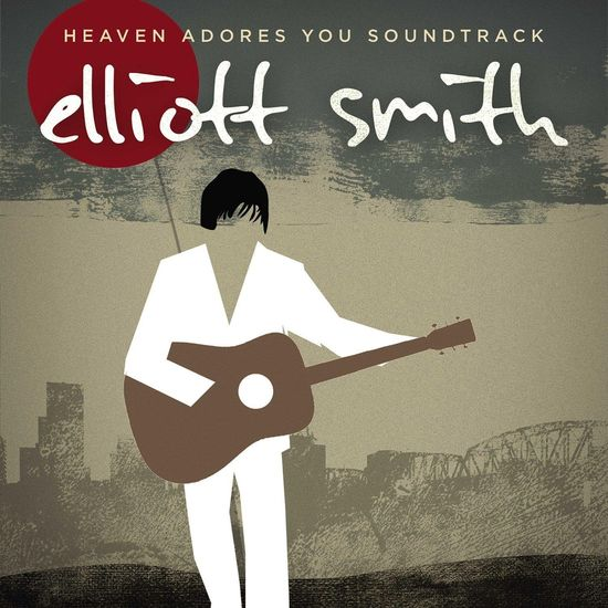 Elliott Smith: Heaven Adores You - Soundtrack