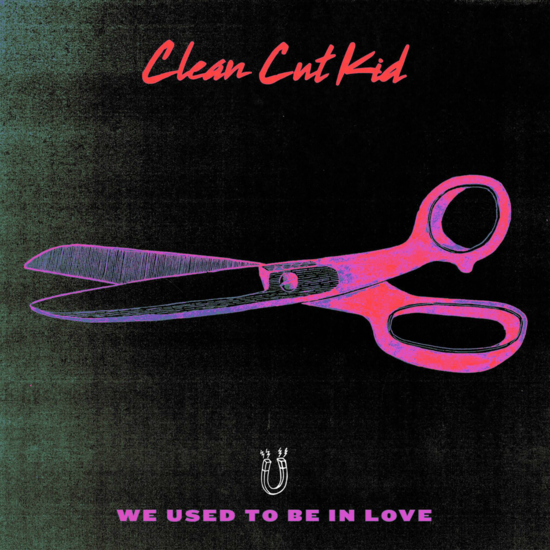 Clean Cut Kid: We Used To Be In Love 10