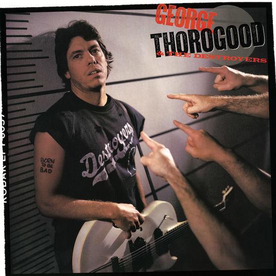 George Thorogood: Born To Be Bad