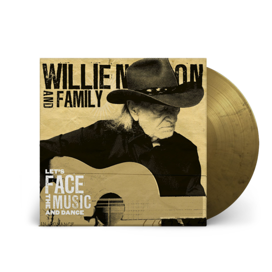 WILLIE NELSON & FAMILY: Let's Face the Music and Dance: Limited Edition Black and Gold Marble Vinyl