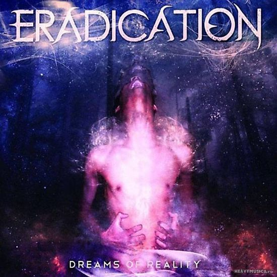 Eradication: Dreams Of Reality