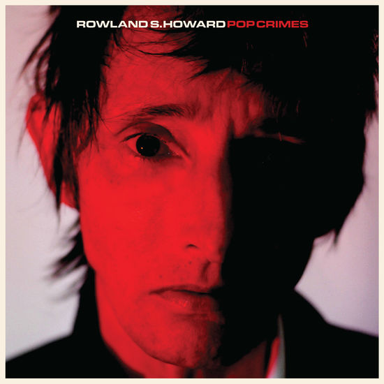 Rowland S Howard: Pop Crimes: Black Vinyl