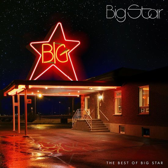 Big Star: The Best Of Big Star