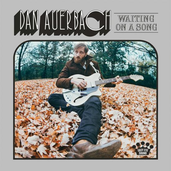 Dan Auerbach: Waiting On A Song