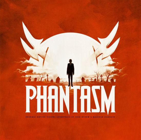 Fred Myrow & Malcolm Seagrave: Phantasm - Original Motion Picture Soundtrack