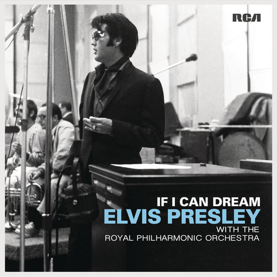 Elvis Presley: If I Can Dream: Elvis Presley with the Royal Philharmonic Orchestra