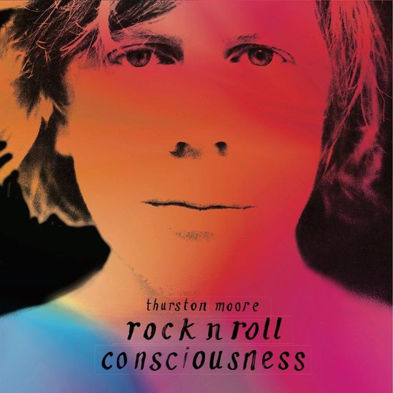 Thurston Moore: Rock N Roll Consciousness Deluxe Vinyl
