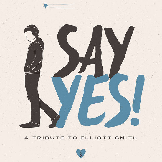Various Artists: Say Yes! A Tribute To Elliott Smith