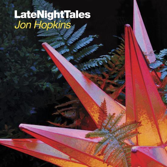 Jon Hopkins: Late Night Tales: Jon Hopkins