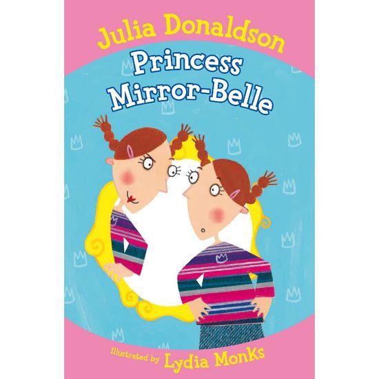 Julia Donaldson: The Princess Mirror-Belle (Paperback)