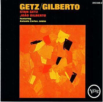 Stan Getz / Joao Gilberto: Getz/Gilberto