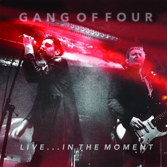 Gang Of Four: Live...in The Moment