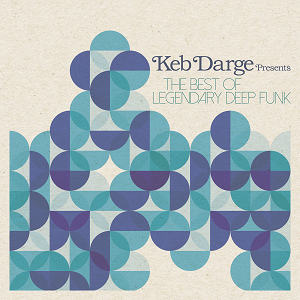Various Artists: Keb Darge Presents The Best Of Legendary Deep Funk