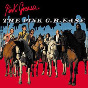 Pink Grease: The Pink G. R. Ease