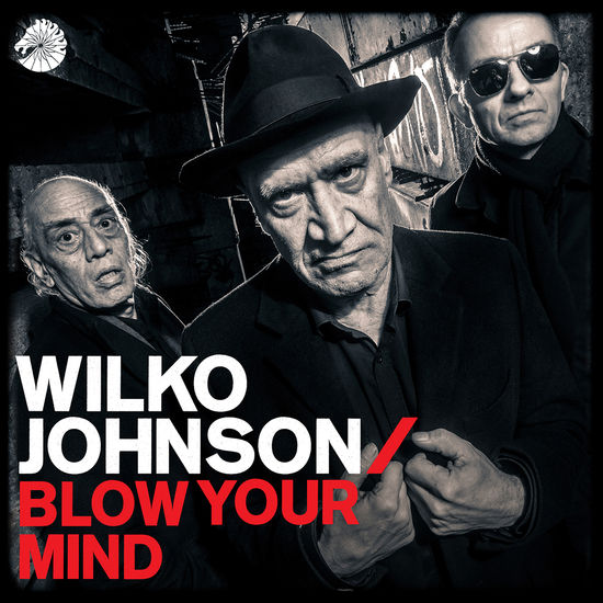 Wilko Johnson: Blow Your Mind + Signed Print