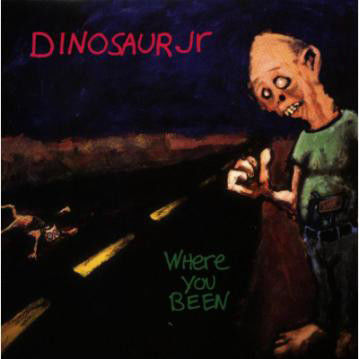 Dinosaur Jr: Where You Been