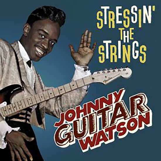 Johnny Guitar Watson: Stressin' The Strings