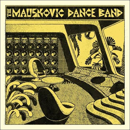 The Mauskovic Dance Band: The Mauskovic Dance Band