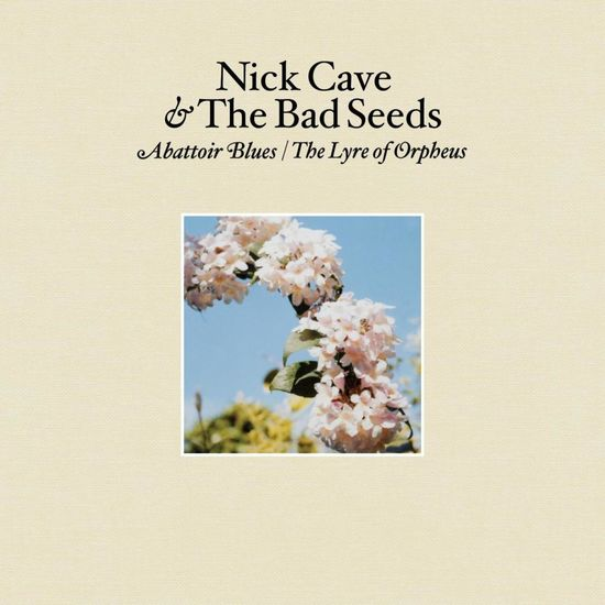 Nick Cave & The Bad Seeds: Abattoir Blues / The Lyre of Orpheus