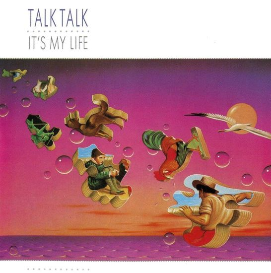 Talk Talk: It's My Life