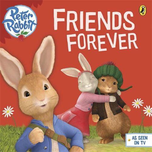 Peter Rabbit: Peter Rabbit Animation: Friends Forever (Paperback)