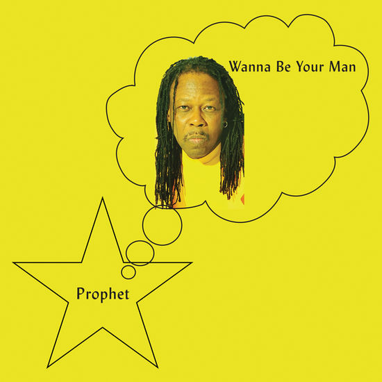 Prophet: Wanna Be Your Man
