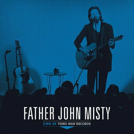 Father John Misty: Live At Third Man Records