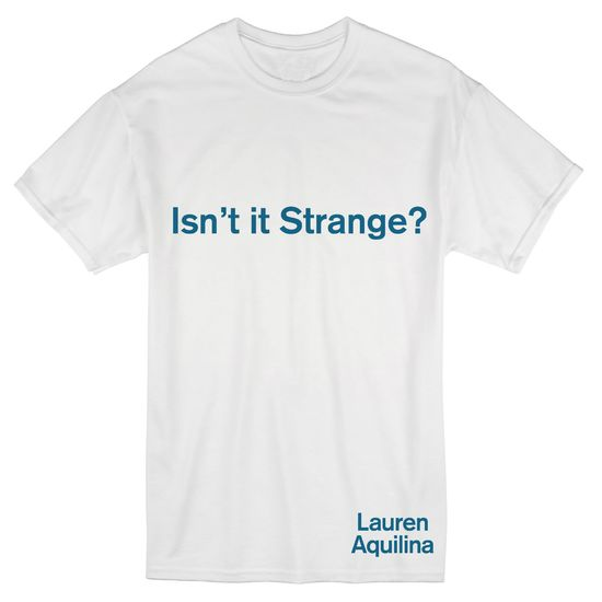 Lauren Aquilina: Isn't it Strange? T-shirt