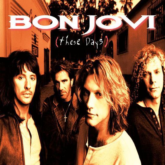 Bon Jovi: These Days