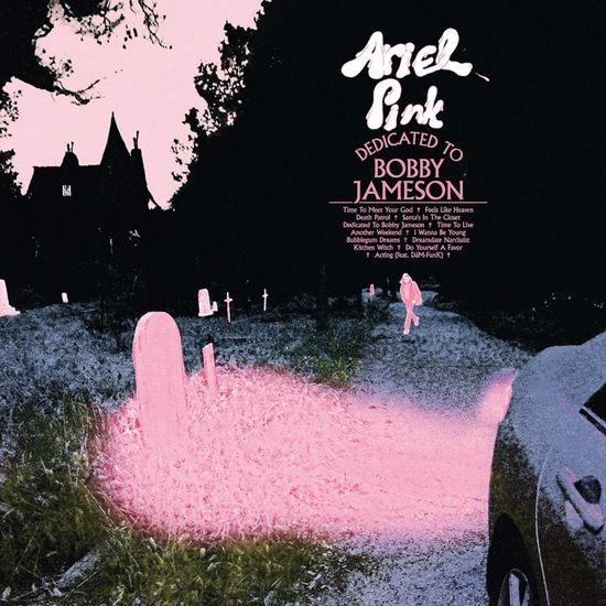 Ariel Pink: Dedicated To Bobby Jameson: Deluxe Edition