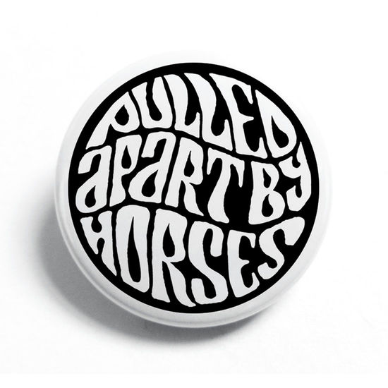 Pulled Apart By Horses: Enamel Pin Badge