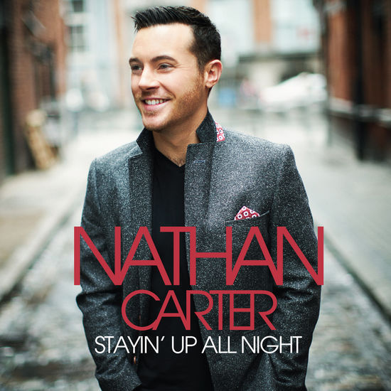 Nathan Carter: Stayin' Up All Night